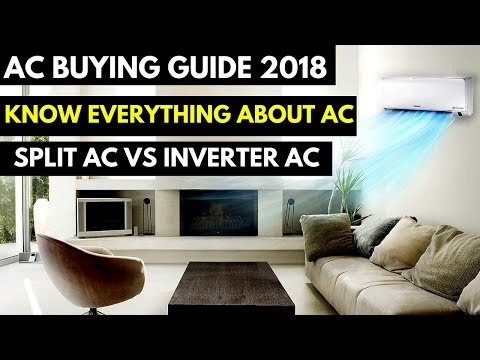 How to choose the right AC|AC buying guide 2018 |Split AC Vs Inverter AC |Power Saving AC|Hindi