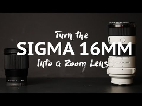 Turn your Sigma 16mm F1.4 into a Zoom lens