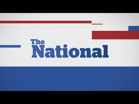 The National for Friday July 28, 2017