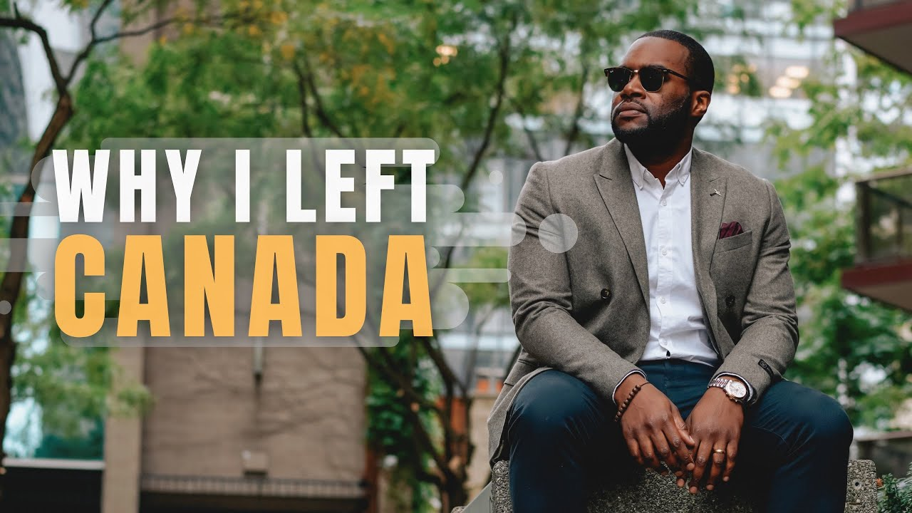 Why I left Canada