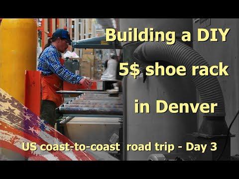 Building a DIY 5$ shoe rack in Denver, Colorado - US coast to coast road trip (2017) - Day 3