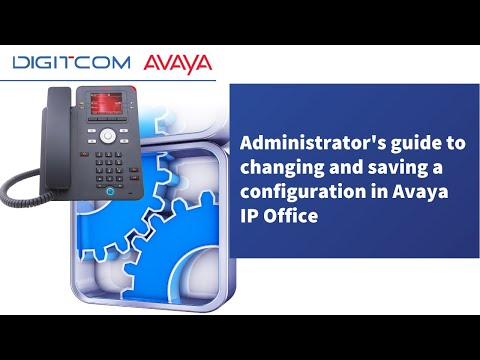 Administrator's guide to changing and saving a configuration in Avaya IP Office