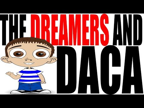 The DREAMers and DACA Explained