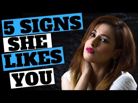5 Signs  A Girl Likes You - How To Know If She Is Interested In (99.9% Accurate)