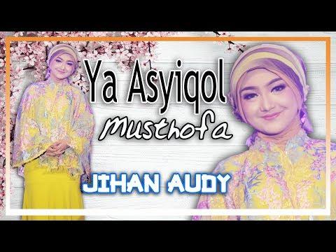 Jihan Audy Ya Asyiqol Musthofa