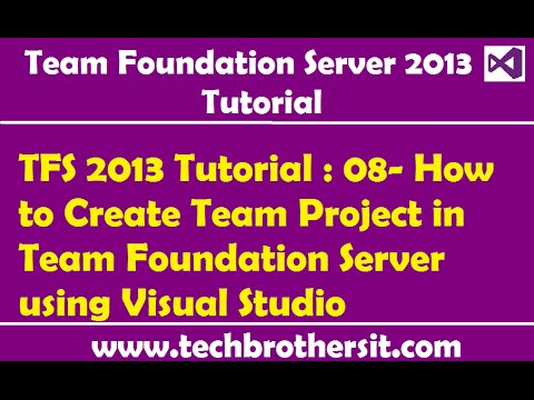 TFS 2013 Tutorial : 08- How to Create Team Project in Team Foundation Server using Visual Studio