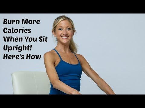 Burn More Calories When You Sit Upright!