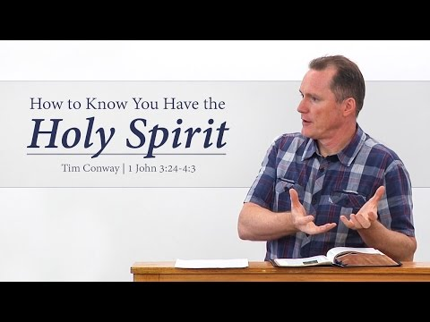 How to Know You Have the Holy Spirit - Tim Conway
