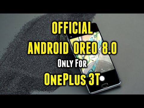 OnePlus 3T | Official Android 8.0 Oreo | HydrogenOS(H2OS)