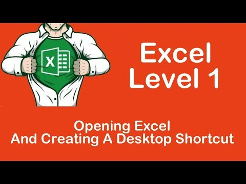 Opening Excel, And Creating A Desktop Shortcut