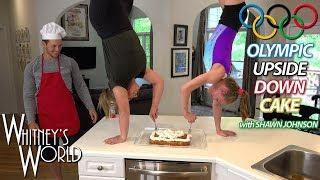 Kitchen Gymnastics with Shawn Johnson & Whitney Bjerken | Upside Down Cake