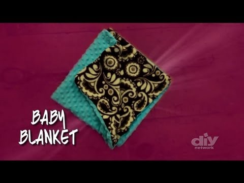How to Make a Baby Blanket- DIY Network