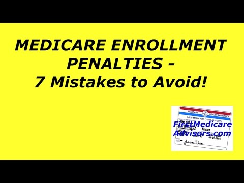 Medicare Enrollment Penalties - 7 Mistakes to Avoid!