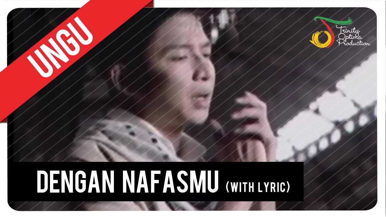 Download UNGU - Dengan NafasMu (with Lyric) | VC Trinity MP3 Gratis