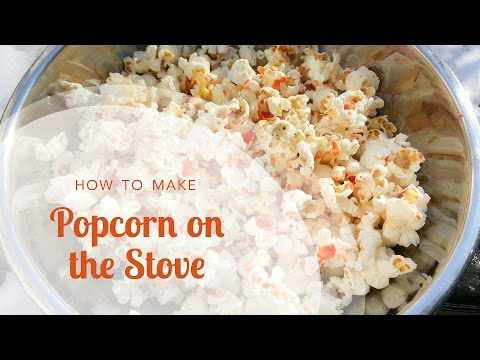 How to Make Popcorn on the Stove and 3 Creative Popcorn Topping Ideas
