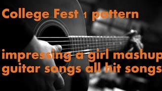 College Fest Mash up Material + Impressing a Girl 1 Pattern and Play Many hit Songs