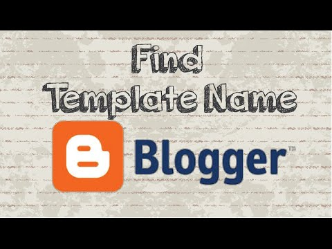 How to find Blogger template name