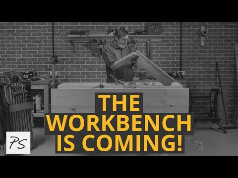 The Workbench is Coming! | Paul Sellers