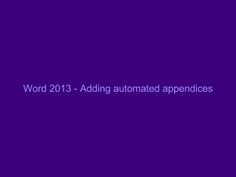 Word 2013   Adding Automatic Appendices