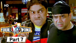 Fool N Final - Superhit Bollywood Comedy Movie - Part 7 - Paresh Rawal, Johnny Lever - Sunny Deol