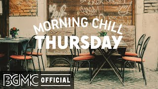 THURSDAY MORNING CHILL JAZZ: Positive Jazz Cafe & Bossa Nova Music for Wake Up, Breakfast
