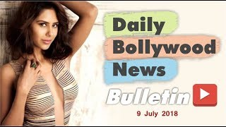 Latest Hindi Entertainment News From Bollywood   9 July 2018