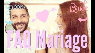 FAQ MARIAGE : A T IL PLEURÉ ? LE PRIX DE LA ROBE ? NOTRE MEILLEUR SOUVENIR