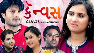 Canvas  - Superhit Urban Gujarati Film  2017 - Chirag Modi, Pooja Nayak, Umang Acharya