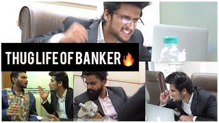 THUG LIFE OF BANKER'S