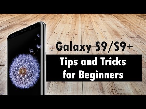 Galaxy S9 Tips and Tricks for Beginners