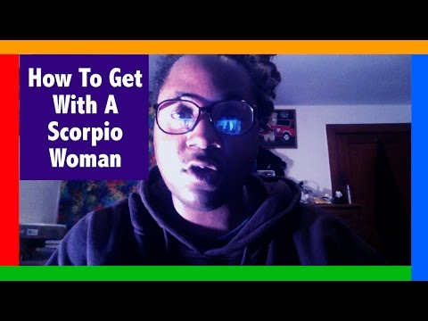 How To Get With A Scorpio Woman [Be Prepared For Her To Suss You Out & Test You!]