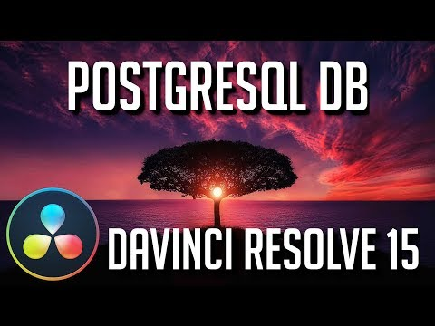 How to Create and Use PostgreSQL Database with DaVinci Resolve 15 Tutorial