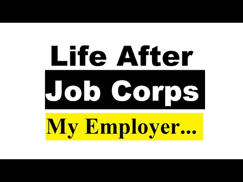 Life After Job Corps: My Employer