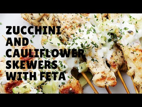 How to make Zucchini and Cauliflower Skewers with Feta updated 2017