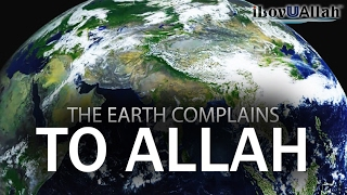 The Earth Complains To Allah