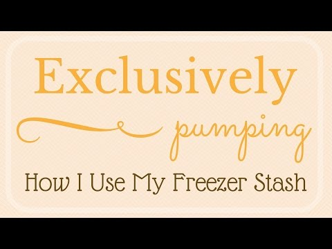 Exclusively Pumping // How I Use My Freezer Stash