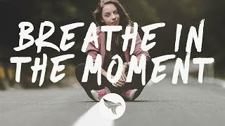 APEK x Man Cub x HALIENE - Breathe In The Moment (Lyrics)
