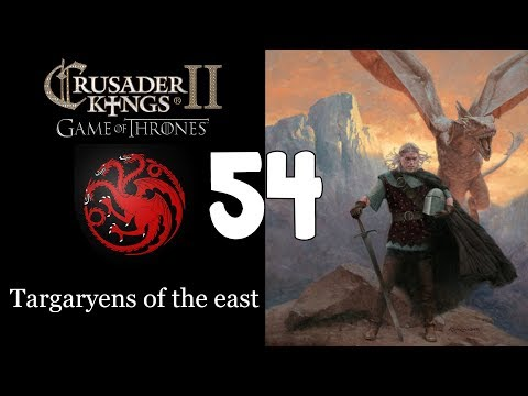 Ck2: Game of Thrones - Targaryens of the east 54 - final