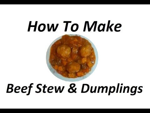 How To Make Beef Stew & Dumplings