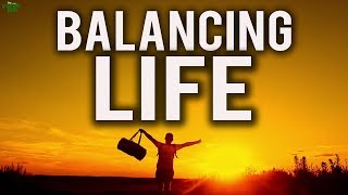 Tips to Achieve Balance in Your Life