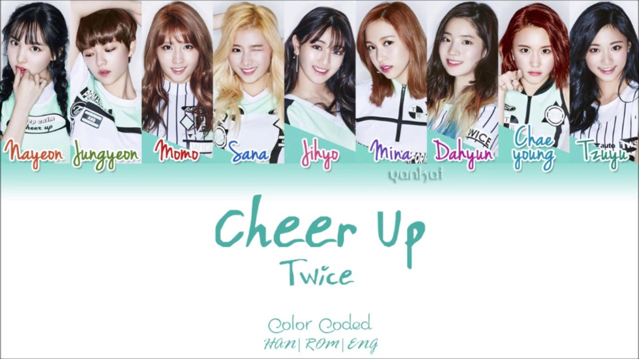 TWICE (트와이스) - CHEER UP (Color Coded Han|Rom|Eng s) | by Yankat