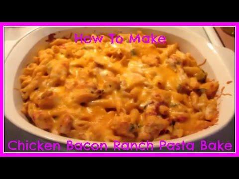 How To Make Chicken Bacon Ranch Pasta Bake