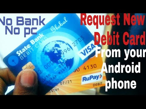 How to Get New SBI Debit Card (Visa or Master card)using your Android phone with proof