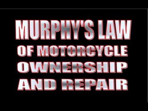 Murphy's law of motorcycle ownership and repair