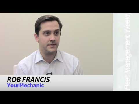 YourMechanic's 3 Value Propositions for Fleets | ROB FRANCIS | Fleet Management Weekly