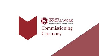 Virtual Bachelor of Social Work Commissioning Ceremony