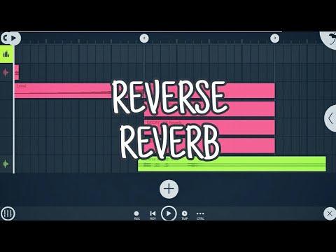 Tutorial #18 : HOW TO REVERSE REVERB in FL STUDIO MOBILE