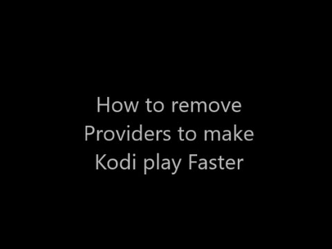 How to remove Providers on kodi Play your movies or shows faster