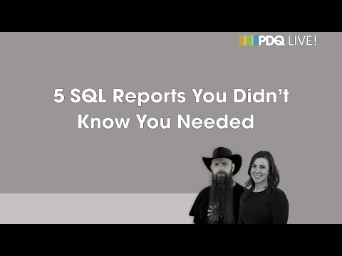 PDQ Live! : 5 SQL Reports You Didn't Know You Needed