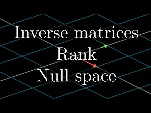 Inverse matrices, column space and null space | Essence of linear algebra, chapter 6